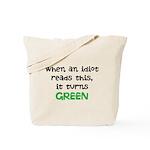 Idiot Green Tote Bag