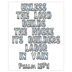 Psalm 127:1 Poster