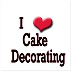 I Love (Heart) Cake Decoratin Poster