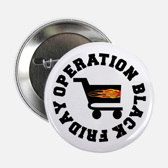 """Operation Black Friday 2.25"""" Button"""