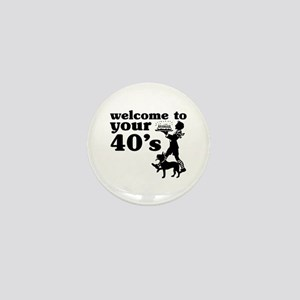 Welcome to your 40's Mini Button
