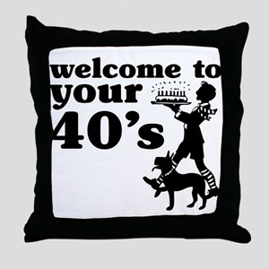 Welcome to your 40's Throw Pillow