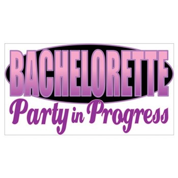 Bachelorette Party In Progress Poster