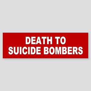 suicide bombers... Bumper Sticker