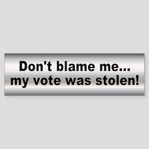 stolen vote... Bumper Sticker