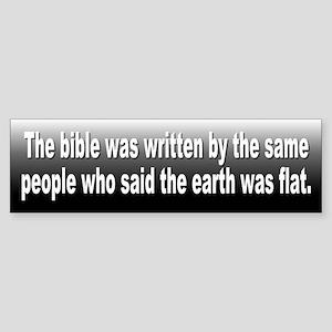 bible written... Bumper Sticker