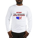 Stop The Invasion Long Sleeve T-Shirt