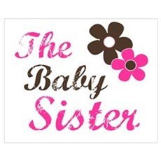 the baby sister t-shirts Poster