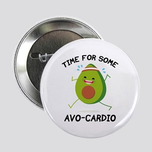 "Time For Some Avo-Cardio 2.25"" Button"