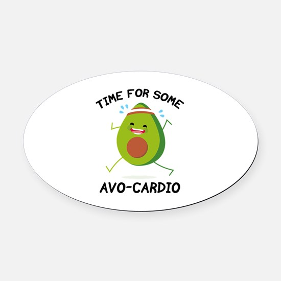 Time For Some Avo-Cardio Oval Car Magnet