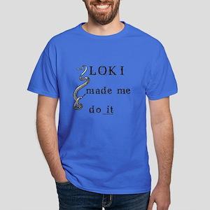 Loki made me do it Dark T-Shirt