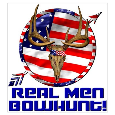 Real Men Bowhunt! Poster