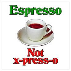 Espresso Not x-press-o Poster