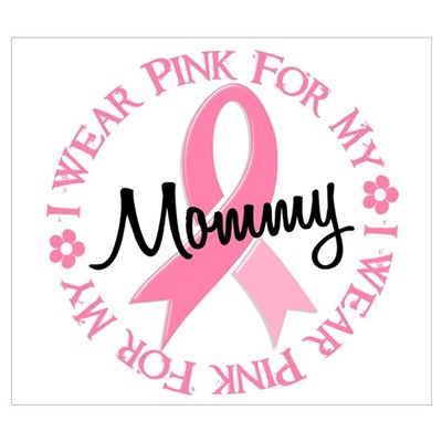 I Wear Pink For My Mommy 38 Poster