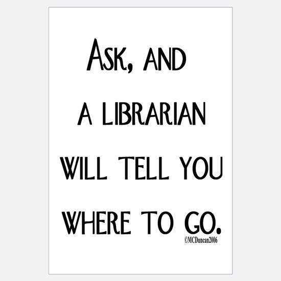 Ask, and a librarian will tel