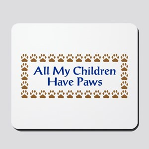 All My Children Have Paws 3 Mousepad