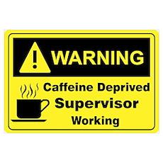 Caffeine Warning Supervisor Poster
