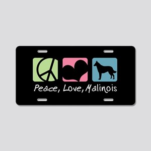 Peace, Love, Malinois Aluminum License Plate