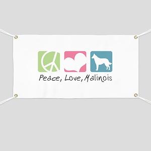 Peace, Love, Malinois Banner