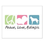 Peace, Love, Malinois Small Poster
