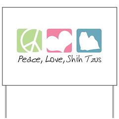 Peace, Love, Shih Tzus Yard Sign