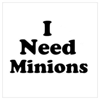 I Need Minions Poster
