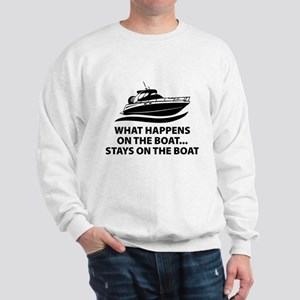 What Happens On The Boat Sweatshirt