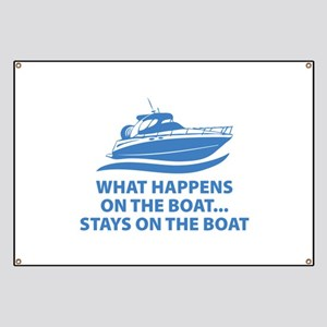 What Happens On The Boat Banner