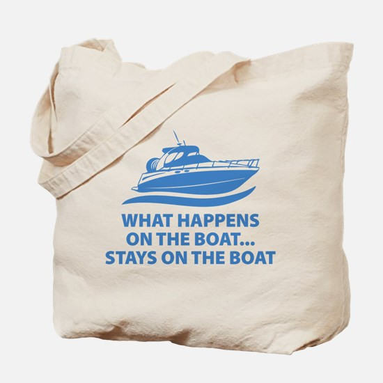 What Happens On The Boat Tote Bag