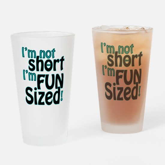 Not Short, Fun Sized Drinking Glass