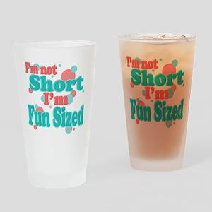 I'm Fun Sized Drinking Glass