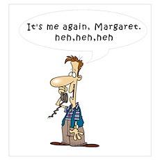 It's me again, Margaret Poster