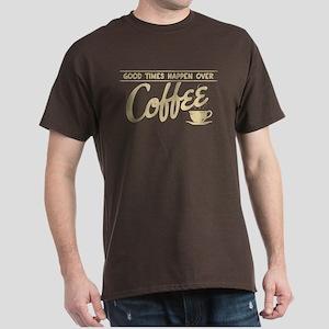 Good Times Coffee Dark T-Shirt