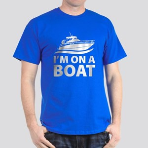 I'm On A Boat Dark T-Shirt