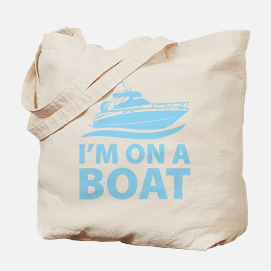 I'm On A Boat Tote Bag