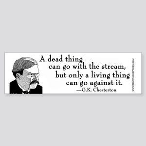 Chesterton Bumper Sticker - Living Thing