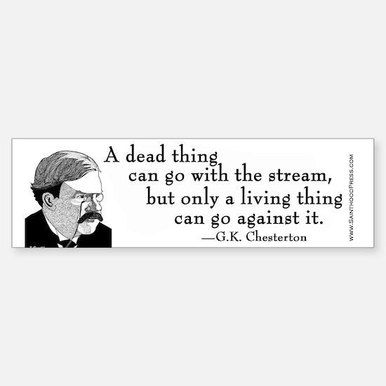 Chesterton Bumper Sticker - Living Thing