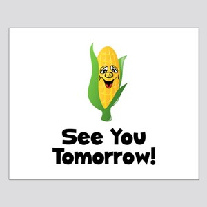 See You Tomorrow Corn Small Poster