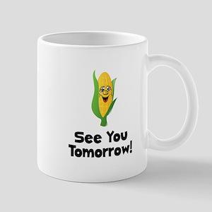 See You Tomorrow Corn Mug