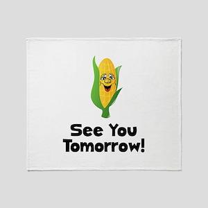 See You Tomorrow Corn Throw Blanket