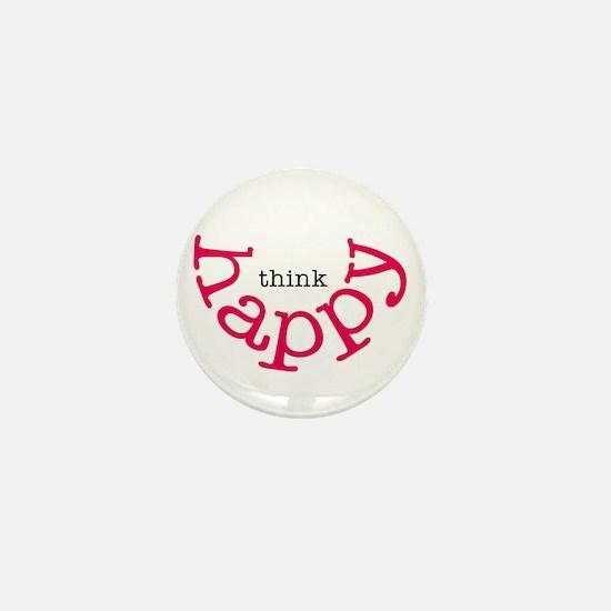 Think Happy Mini Button