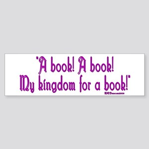 """A book! A book! My kingdom for a book!"" Sticker ("
