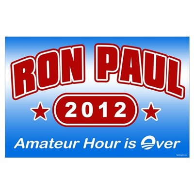 Ron Paul - Amateur Hour Poster