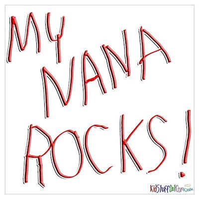 My Nana Rocks ! Poster