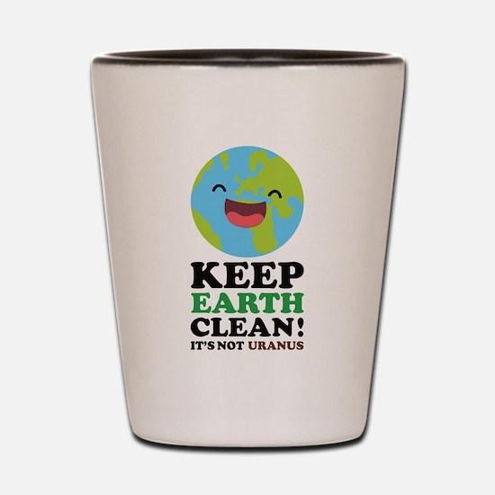 Keep Earth Clean Shot Glass