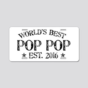 World's Best Pop Pop Est 2016 Aluminum License Pla