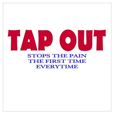 TAP OUT Stops The Pain Poster