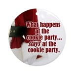 What Happens at the Cookie Party Ornament (Round)