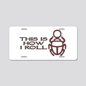 Scarab How I Roll Aluminum License Plate