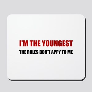 Youngest Rules Don't Apply Mousepad